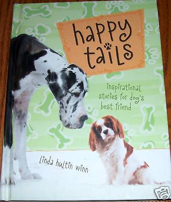 Happy Tails Inspirational Stories For Dogs Best Friend