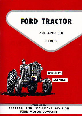 1957 58 59 60 61 62 Ford Tractor Owner's Manual-601/ 801