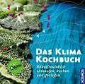 Das Klimakochbuch von Karl Koerber und Ulrike Eberle (2009, Gebundene Ausgabe)