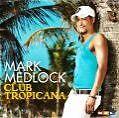 Club Tropicana von Mark Medlock (2009)