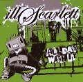 All Day With It - Ill Scarlett  ( NEU & OVP )