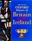 The Young Oxford History of Britain and Ireland by Mike Corbishley, Rosemary Kelly, John Gillingham, James Mason, Ian Dawson (Hardback, 1997)