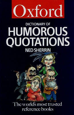 """""""AS NEW"""" The Oxford Dictionary of Humorous Quotations (Oxford Paperback Referenc"""