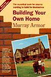 Building-Your-Own-Home-by-Murray-Armor-Paperback-1993