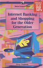 Internet Banking and Shopping for the Older Generation by G. Chapman (Paperback, 2004)