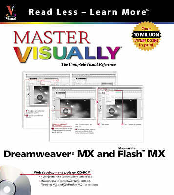 Master VISUALLY Dreamweaver MX and Flash MX (Visual Read Less, Learn More) by K