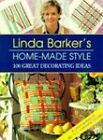 Linda Barker's Home-made Style: 100 Great Decorating Ideas by Linda Barker (Hardback, 1999)
