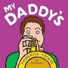 My Daddy's Favourite Things by Meadowside Children's Books (Board book, 2004)