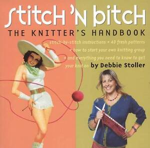 Stitch-n-Bitch-Handbook-Instructions-Patterns-and-Advice-Debbie-Stoller