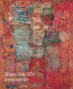 Stuart-Sutcliffe-A-Retrospective-Colin-Fallows-Matthew-H-Clough-New-Conditi