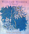William Morris by Himself: Designs and Writings by Gillian Naylor (Hardback, 2000)