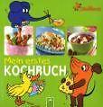 Die Maus - Mein erstes Kochbuch (2010, Gebundene Ausgabe)