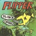 Blow'n Chunks von Flipper (2001)
