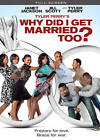 Tyler Perry's Why Did I Get Married Too (DVD, 2010, P&S) (DVD, 2010)