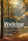 Walking South Yorkshire: 30 Circular Walks Exploring the Ancient Woodland Around Sheffield, Rotherham and Barnsley by Rob Haslam (Paperback, 2010)