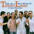 What You've Been Waiting For von Tiempo Libre (2006)