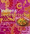 Bücher über Kochen & Genießen aus Indien Vegetarische für die Küche