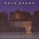 Greg Brown - In the Dark with You (1996)