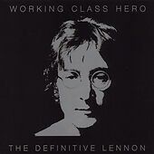 Working Class Hero: The Definitive Lenno...