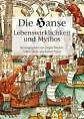 Die Hanse. Lebenswirklichkeit und Mythos von Jörgen Bracker, Volker Henn und Rainer Postel (2006, Gebundene Ausgabe)