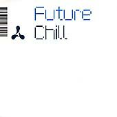 Future Chill, Various Artists, Very Good