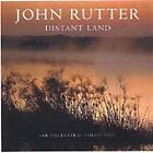 John Rutter - : Distant Land [Special Edition] (2004)