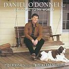Daniel O'Donnell - Welcome to My World (23 Classics from the Jim Reeves Songbook, 2004)