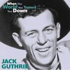 Jack Guthrie - When the World Has Turned You Down (2001)
