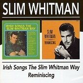 Slim Whitman - Irish Songs the Slim Whitman Way/Reminiscing (2004)  CD  NEW