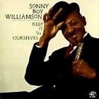 Sonny Boy Williamson - Keep It to Ourselves (2000)