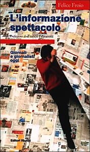 L-039-informazione-spettacolo-Giornali-e-giornalisti-oggi-Felice-Froio