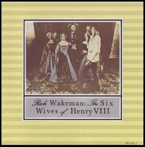 RICK WAKEMAN - SIX WIVES OF HENRY VIII CD ~ 70's *NEW* | eBay