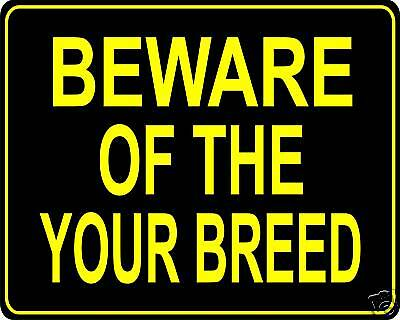 Beware of the pet dog - custom Metal sign - YOUR BREED