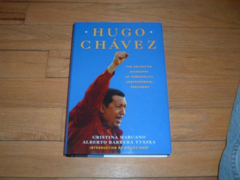 Venezuela President Hugo Chavez The Definitive Biography By Christina Marcano