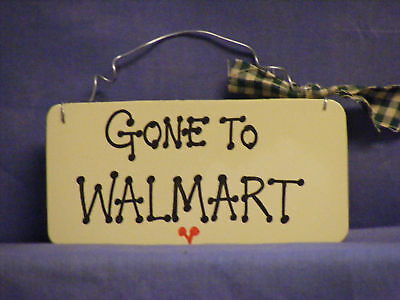 Gone To Walmart   Handpainted Sign  3X7 Larger Than Photo Shown