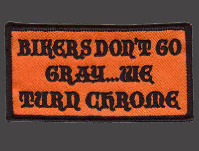 Biker Dont Go Gray Biker Patch 4 Inch Patch.