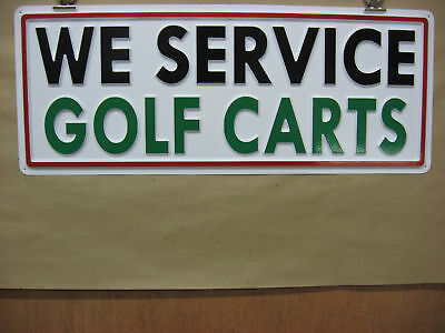We Service Golf Carts 3d Embossed Plastic Service Sign 8x22 Shop Garage Store