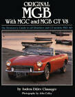 Original MGB with MGC and MGB GT V8: The Restorer's Guide to All Roadster and GT Models 1962-80 by Anders Ditlev Clausager (Hardback, 2010)