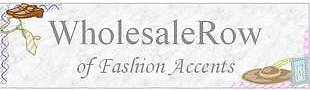 WholesaleRow of Fashion Accents