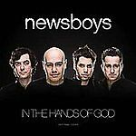 In the Hands of God by Newsboys (CD, May-2009, Inpop Records)