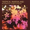 Tropical Marshland von Instrumental Sounds Of Nature (2014)