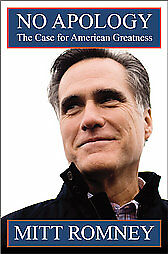 No-Apology-The-Case-for-American-Greatness-by-Mitt-Romney-2010-Hardcover-Mitt-Romney-Hardcover-2010