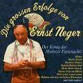 Die grossen Erfolge von Ernst Neger (2006)