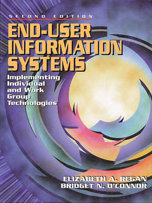 End-User Information Systems: Implementing Individual and Work Group Technologie