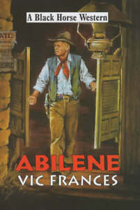 Vic-Frances-Abilene-Black-Horse-Western-Book