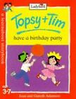 Topsy and Tim Have a Birthday Party by Gareth Adamson, Jean Adamson (Paperback, 1998)