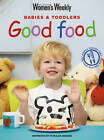 Good Food for Babies and Toddlers by ACP Publishing Pty Ltd (Paperback, 1999)