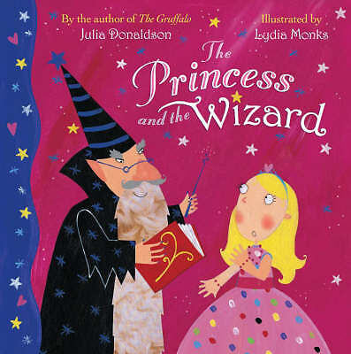 The Princess and the Wizard, Donaldson, Julia, New Book