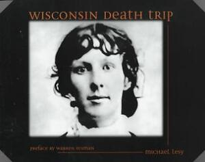 Wisconsin-Death-Trip-by-Michael-Lesy-and-Charles-Van-Schaick-2000-Paperback-Reprint-Michael-Lesy