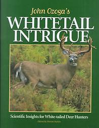 John-Ozogas-WHITETAIL-INTRIGUE-White-tailed-Deer-Hunting-Book-30-Yrs-Research